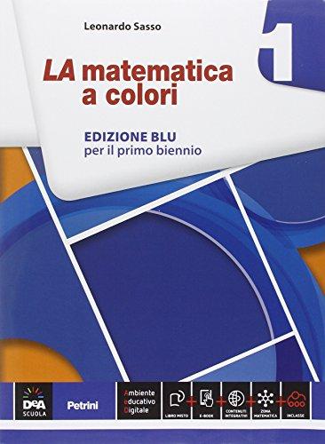 La matematica a colori. Ediz. blu. Per le Scuole superiori. Con e-book. Con espansione online: 1