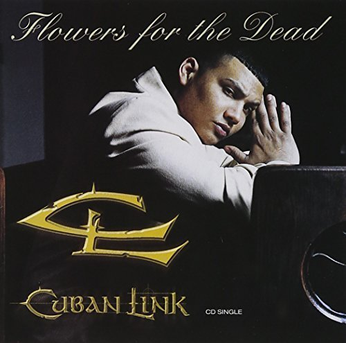Flowers for the Dead by Cuban Link Sd Link