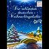 Die schönsten deutschen Weihnachtsgedichte: Zum Lesen, Träumen und Aufsagen unter dem Weihnachtsbaum - Unvergessliche deutsche Gedichte über Advent & Weihnachten (Illustrierte Ausgabe)