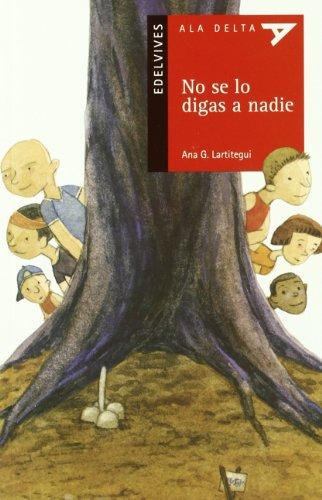 No Se Lo Digas a Nadie (Ala Delta: Serie Roja/ Hang Gliding: Red Series) por Ana G. Lartitegui