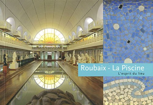 Roubaix - La piscine : Musée d'art et d'industrie André Diligent par Gunilla Lapointe