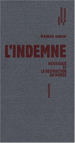 L'indemne : Heidegger et la destruction du monde