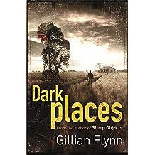 Dark Places by Gillian Flynn (2009-05-14)