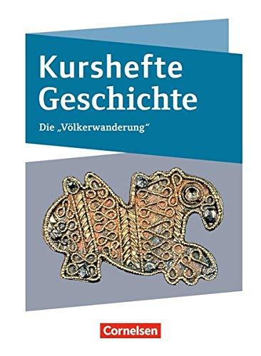 Kurshefte Geschichte: Die Völkerwanderung: Schülerbuch