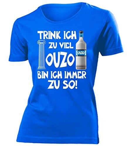 Trink ich zu viel Ouzo Bin ich Immer zu so 4924 Griechenland Sauf Bier Damen Fun-T-Shirts Blau M - Bier Bin