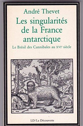 Les singularités de la France antarctique