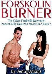 Forskolin Burner - The Coleus Forskohlii Revolution: Ancient Belly Blaster Or Muscle In A Bottle?