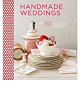 Handmade Weddings More Than 50 Crafts to Personalize Your Big Day by Faust, Shana ( Author ) ON Dec-07-2010, Paperback