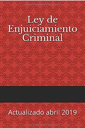 Ley de Enjuiciamiento Criminal: Actualizado abril 2019