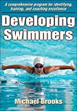 Developing Swimmers: A Comprehensive Programme for Identifying, Training, and Coaching Excellence
