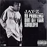 99 Problems/Dirt off You Shoulder by Jay-Z (2004-05-11)