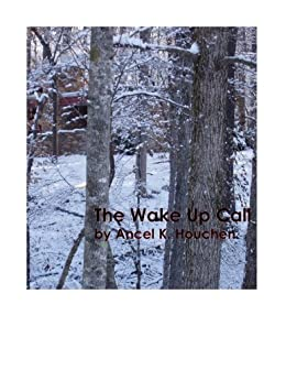 The Wake Up Call by [Houchen, Ancel K]