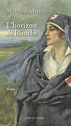 L'Horizon de Blanche: Un roman féministe sur la guerre