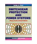 Switchgear Protection And Power Systems: Theory, Practice & Solved Problems Book Description