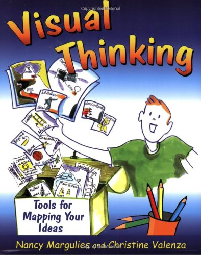 Visual Thinking: Symbols for Mapping Your Ideas: Tools for Mapping Your Ideas por Nancy Margulies