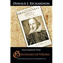 The Complete Two Gentlemen of Verona: An Annotated Edition of the Shakespeare Play