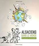 Telecharger Livres Alsaciens Dans le Monde 100 Parcours Remarquables (PDF,EPUB,MOBI) gratuits en Francaise