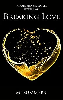 Breaking Love: Full Hearts 2 by [Summers, MJ]