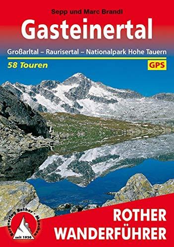 Gasteinertal: Großarltal - Raurisertal - Nationalpark Hohe Tauern. 58 Touren. Mit GPS-Tracks