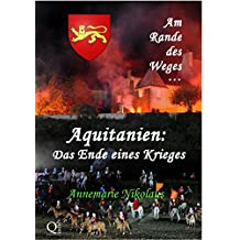 Aquitanien: Das Ende eines Krieges (Am Rande des Weges ...)