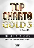 Top Charts Gold 5 (mit 2 CDs): Das Spiel- und Singbuch für Klavier, Keyboard, Gitarre oder Gesang (Top Charts Gold/Die 40 besten Songs für Klavier, Keyboard, Gitarre und Gesang)