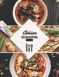 Cahier De Recettes: Livre De Cuisine A Remplir Et A Completer-100 Recettes,Notes & Photographie de Vos Plats,120 Pages,21,59 x 27,94 cm