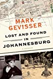 Lost and Found in Johannesburg: A Memoir by Mark Gevisser (2014-04-15)
