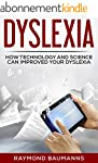 Dyslexia: How Technology and Science...