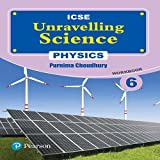 Unravelling Science - Physics Workbook: By Pearson for ICSE Class 6