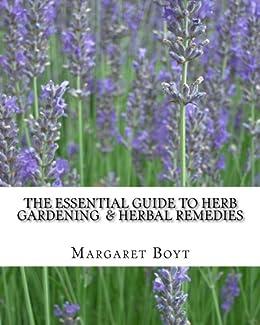 The Essential Guide to Herb Gardening  & Herbal Remedies (English Edition) par [Boyt, Margaret]