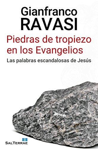 PIEDRAS DE TROPIEZO EN LOS EVANGELIOS. Las palabras escandalosas de Jesús (El Pozo de Siquem nº 360)