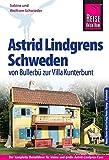 Reise Know-How Astrid Lindgrens Schweden von Bullerbü zur Villa Kunterbunt: Reiseführer für individuelles Entdecken