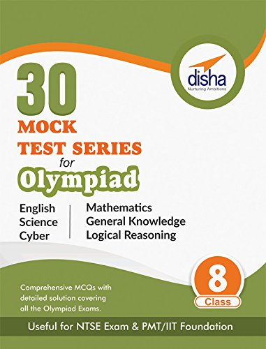 30 Mock Test Series for Olympiads/ Foundation/ NTSE Class 8 Science, Mathematics, English, Logical Reasoning, GK & Cyber