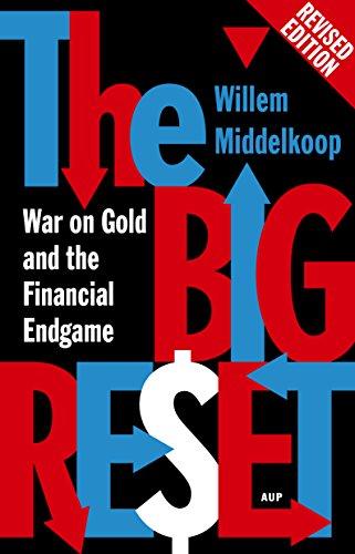 The Big Reset Revised Edition: War on Gold and the Financial Endgame por Willem Middelkoop