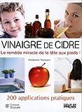 Le vinaigre de cidre biologique - 200 Applications pratiques