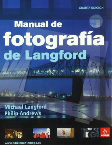 Descargar Libro *MANUAL DE FOTOGRAFIA DE LANGFORD (FOTO BIBLIOTECA) de ANDREWS