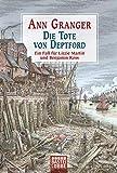 Die Tote von Deptford: Ein Fall für Lizzie Martin und Benjamin Ross Bd. 6 (Viktorianische Krimis, Band 6) - Ann Granger