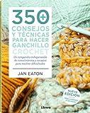 350 consejos y técnicas para hacer ganchillo crochet