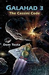 Galahad 3: The Cassini Code by Dom Testa (2007-11-17)