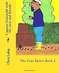 Captain Grisswold with his crew and friends: The Coal Eaters