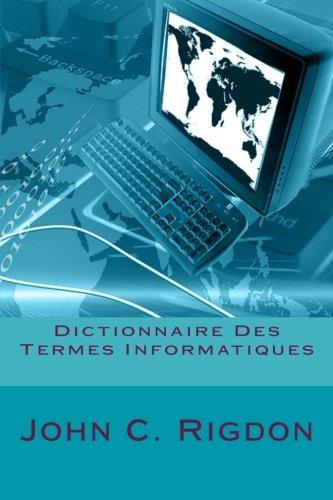 Dictionnaire Des Termes Informatiques par John C. Rigdon