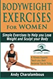 Bodyweight Exercises For Women: Simple Exercises to Help you Lose Weight and Sculpt your Body (Fit Expert Series)