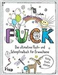 FUCK - Das ultimative Fluch- und Schi...