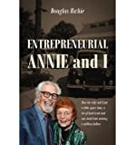 [ ENTREPRENEURIAL ANNIE AND I: HOW MY WIFE AND I PUT A LITTLE SPARE TIME, A LOT OF HARD WORK AND ONE MOTEL INTO MAKING A MILLION DOLLARS ] Entrepreneurial Annie and I: How My Wife and I Put a Little Spare Time, a Lot of Hard Work and One Motel Into Making a Million Dollars By Richie, Douglas ( Author ) Oct-2013 [ Paperback ]