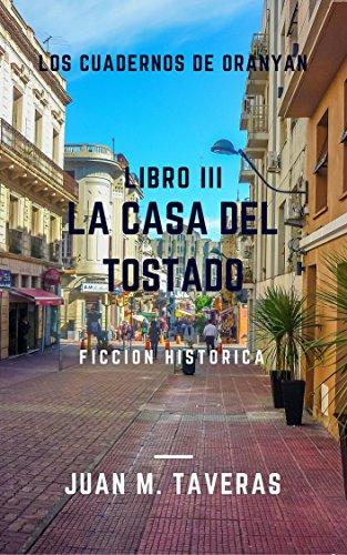 LOS CUADERNOS DE ORANYAN, LIBRO TERCERO: LA CASA DEL TOSTADO