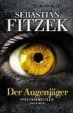 'Der Augenjäger: Psychothriller' von Sebastian Fitzek