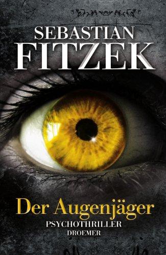 Droemer Der Augenjäger: Psychothriller