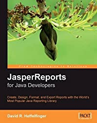 JasperReports for Java Developers: Create, Design, Format and Export Reports with the world's most popular Java reporting Bibliothekseinband 1st edition by Heffelfinger, David (2006) Taschenbuch