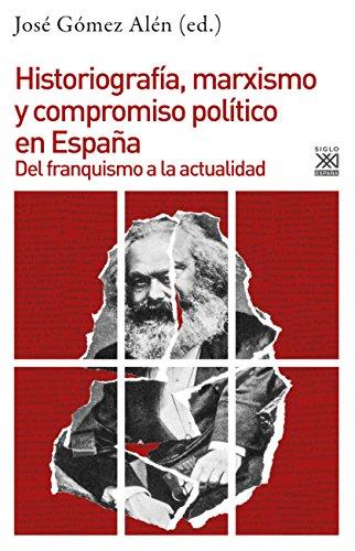 Historiografía, marxismo y compromiso político en España. Del franquismo a la actualidad (Historia nº 1220)