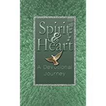 Spirit & Heart: A Devotional Journey- A Prayer Diary for Daily Devotional Journaling: Seeking the Heart of God Through Your Quiet Time Devotions (Volume 1) (2015-03-23)